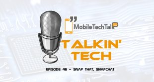 Talkin' Tech – Episode 46 – Snap That, Snapchat